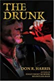 The Drunk, Don Harris, 0595316875