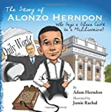 The Story of Alonzo Herndon, Adam Herndon, 0615753027