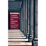 Learning Leadership in a Changing World: Virtue and Effective Leadership in the 21st Century