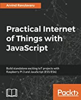 Practical Internet of Things with JavaScript Front Cover