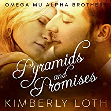 Pyramids and Promises: Omega Mu Alpha Brothers, Book 2 Audiobook by Kimberly Loth Narrated by Angela Rysk