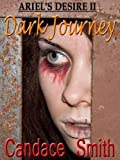 Dark Journey [Ariel's Desire 2]