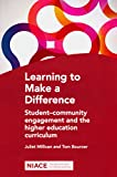 Learning to Make a Difference : Student Community Engagement and the Higher Education Curriculum, Millican, Juliet and Bourner, Tom, 1862018669