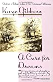 A Cure for Dreams, Kaye Gibbons, 0679736727