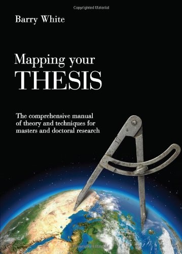 Mapping Your Thesis: The Comprehensive Manual of Theory and Techniques for Masters and Doctoral Research