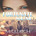 Fortunate Sum Audiobook by M. Ullrich Narrated by Ruby Rivers