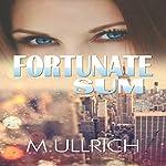 Fortunate Sum | M. Ullrich