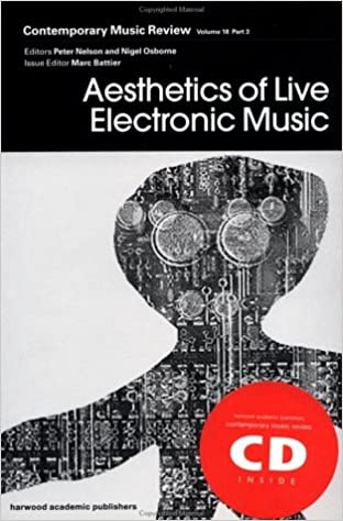 Aesthetics of Live Electronic Music: A special issue of the journal Contemporary Music Review