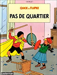 Quick et Flupke, tome 6 : Pas de quartier par  Hergé