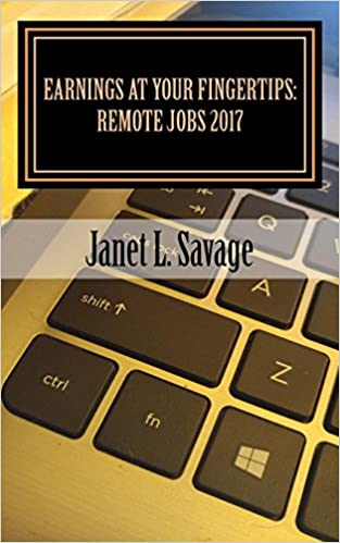 Earnings at Your Fingertips: Remote Jobs 2017: Amazon co uk: Janet L