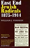 East End Jewish Radicals 1875-1914