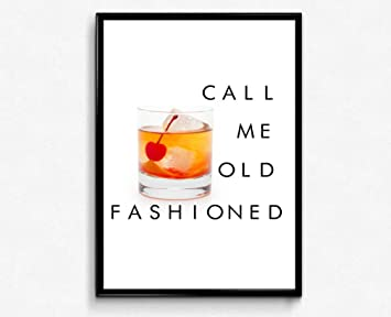 Call Me Old Fashioned Print,Old Fashioned Cocktail,Wall Art,Old Fashioned Print,Bar decorations,Bar Decor,Art,Sign,Print,PRINTABLE,Alcohol