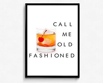 Amazon.com: Rob\'s Tees Call Me Old Fashioned Poster, Bar Cart Poster ...