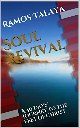 Soul Revival: A 40 Days' Journey to the Feet of Christ