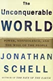 The Unconquerable World, Jonathan Schell, 0805044566