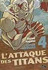 L'Attaque des Titans - Edition Colossale, tome 4 par Isayama