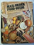 The Mail Order Food Guide, Ann Tilson and Carol H. Weiss, 0671228102