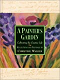 A Painter's Garden, Christine Walker, 0970021704