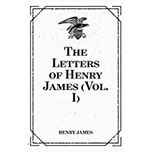 The Letters of Henry James (Vol. I)