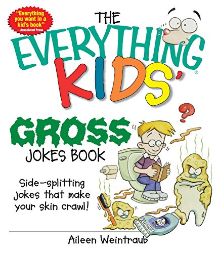 The Everything Kids' Gross Jokes Book: Side-splitting Jokes That Make Your Skin Crawl! (Everything® Kids)