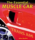 The Essential Muscle Car, Mike Mueller, 0760319669