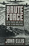 Book cover for Brute Force: Allied Strategy and Tactics in the Second World War