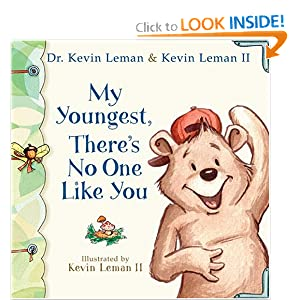 My Youngest, There's No One Like You (Birth Order Books) Dr. Kevin Leman, Kevin II Leman and Kevin Leman