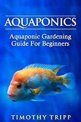 Aquaponics: Aquaponic Gardening Guide For Beginners (English Edition)