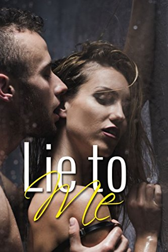 Lie to me: erotische Kurzgeschichte, Liebesroman, Romantikthriller