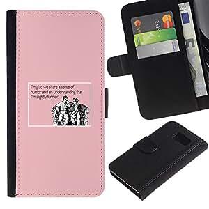 All Phone Most Case / Oferta Especial Cáscara Funda de cuero Monedero Cubierta de proteccion Caso / Wallet Case for Samsung Galaxy S6 // Humour Funny Quote Joke Pink Life Man