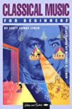 img - for Classical Music for Beginners (A Writers and Readers Documentary Comic Book ; 66) book / textbook / text book