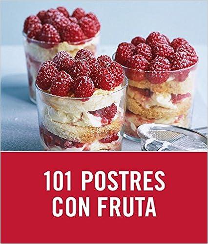 101 postres con fruta / 101 Fruity Puds