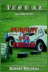 Victory Lane: The Chronicles: Pursuit of a Dream Paperback