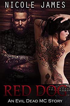 Red Dog: An Evil Dead MC Story (The Evil Dead MC Series Book 6) by [James, Nicole]