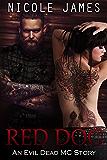 Red Dog: An Evil Dead MC Story (The Evil Dead MC Series Book 6)