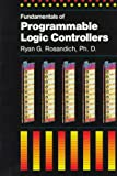 The Fundamentals of Programmable Logic Controllers, Rosandich, Ryan G., 0872886395