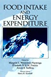 Food Intake and Energy Expenditure, Margriet Westerterp-Plantenga, Elisabeth W. M. Fredrix, Anton B. Steffens, Harry R. Kissileff, 0849392284