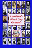 Louisiana's Blue and Gray Generals, Randy DeCuir, 1490504184