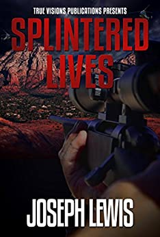 Splintered Lives (The Lives Trilogy Book 3) by [Lewis, Joseph]