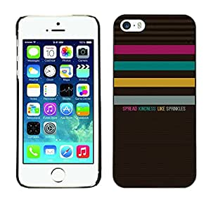 For Apple iPhone 5 / iPhone 5S,S-type® Quote Text Kindness Pattern Pastel - Arte & diseño plástico duro Fundas Cover Cubre Hard Case Cover