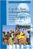 img - for Can the Poor Influence Policy?: Participatory Poverty Assessments in the Developing World (Directions in Development, Washington, D.C.) book / textbook / text book