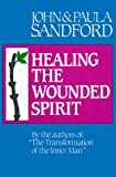 Healing the Wounded Spirit, John Loren Sandford and Paula Sandford, 0932081142