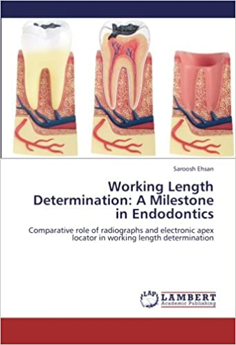 Working Length Determination A Milestone in Endodontics Comparative role of radiographs and electronic apex locator in working length determination