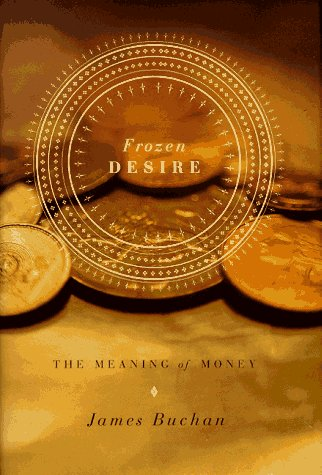 Frozen Desire: The Meaning of Money