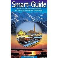 SMART-GUIDE. Der ultimative Reise- und Lokalführer für Österreich, Südtirol und Liechtenstein