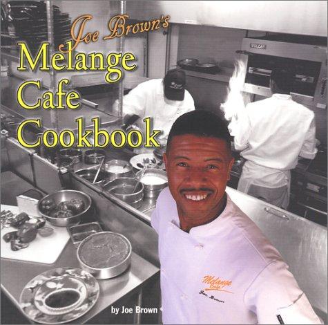 Read Online Joe Brown's Melange Cafe Cookbook PDF