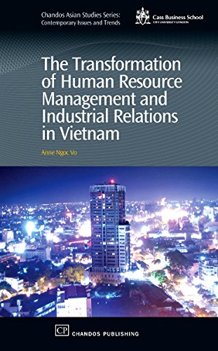 The Transformation of Human Resource Management and Industrial Relations in Vietnam (Chandos Asian Studies Series) by Chandos Publishing
