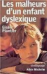Les malheurs d'un enfant dyslexique par Plantier