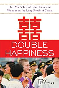 Double Happiness: One Man's Tale Of Love, Loss, And Wonder On The Long Roads Of China by Tony Brasunas ebook deal