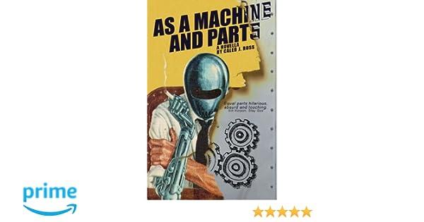 As a Machine and Parts: a novella